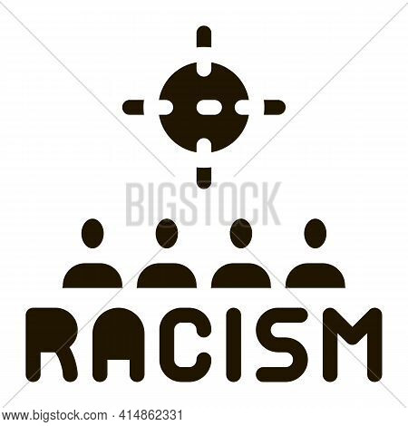 Racism Target Aim Glyph Icon Vector. Racism Target Aim Sign. Isolated Symbol Illustration