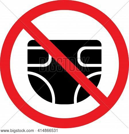 No Baby Diaper Sign. Nappy Not Allowed. Safety Signs And Symbols.