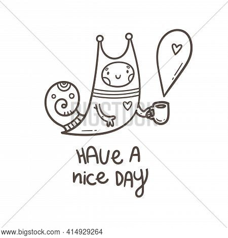 Card With  Cute Snail  And Mug Of Coffee. A Funny Slug Keeps At  Cup Of Tea. Print With Joyful Anima