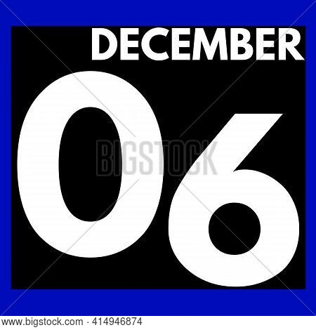December 6 . Modern Daily Calendar Icon .date ,day, Month .calendar For The Month Of December
