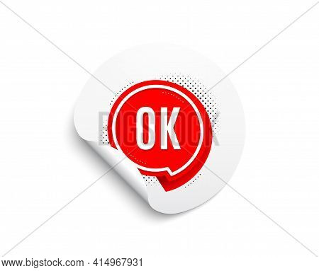 Ok Banner. Circle Sticker With Offer Banner. Approved Chat Bubble Sticker. Round Sticker Mockup Bann