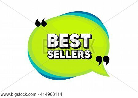 Best Sellers. Speech Bubble Banner With Quotes. Special Offer Price Sign. Advertising Discounts Symb