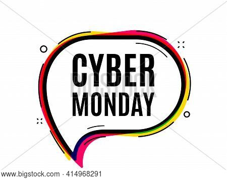 Cyber Monday Sale. Speech Bubble Vector Banner. Special Offer Price Sign. Advertising Discounts Symb
