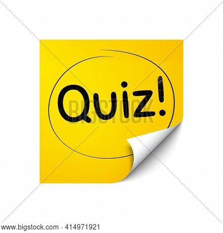 Quiz Symbol. Sticker Note With Offer Message. Answer Question Sign. Examination Test. Yellow Sticker