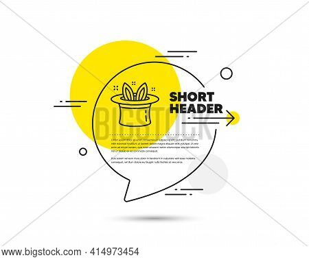 Hat-trick Line Icon. Speech Bubble Vector Concept. Magic Tricks With Hat And Rabbit Sign. Illusionis