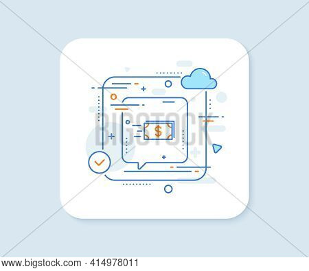 Transfer Cash Money Line Icon. Abstract Vector Button. Banking Currency Sign. Dollar Or Usd Symbol.