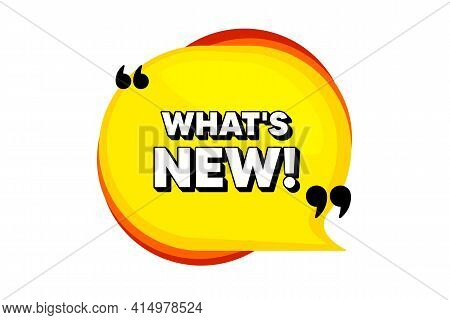 Whats New Symbol. Yellow Speech Bubble Banner With Quotes. Special Offer Sign. New Arrivals Symbol.