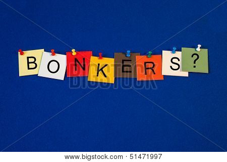 Bonkers ...? - Sign