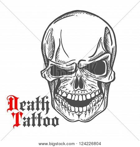 Dark gray human skull sketch with spooky smile and caption Death Tattoo in gothic style. Tattoo or t-shirt print design usage