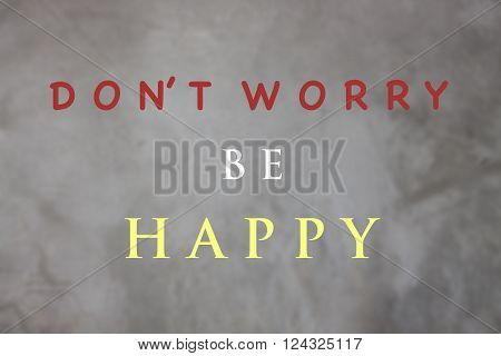 Don't worry be happy inspirational quote, stock photo