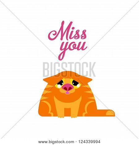 Miss you typography card with red sad cat illustration. Missing cat cartoon character. Romans card for sad emotions cat. Kitten looking at you.