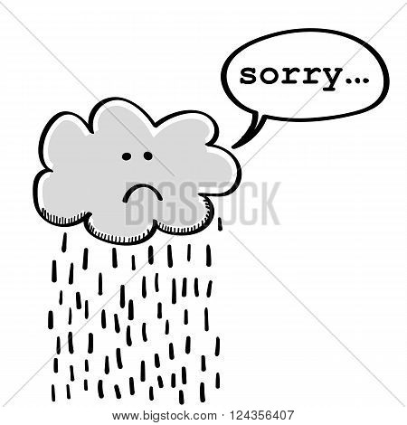 Small rain cloud with a sad face saying sorry in a speech bubble for the pouring rain and bad weather