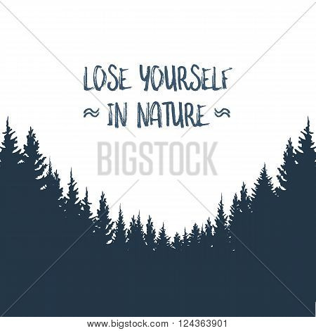 Forest landscape vector background. Woods silhouette with typography hipster retro message. Outdoor and nature concept. Eps10 vector illustration.