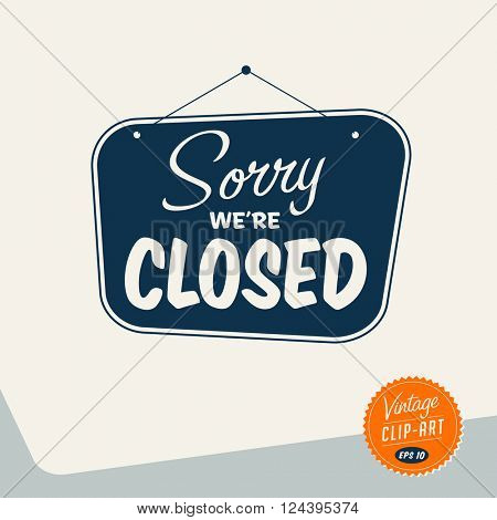 Vintage style Clip Art - Sorry We're Closed - Vector EPS10.