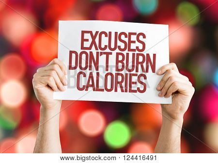 Excuses Don't Burn Calories placard with bokeh background