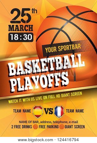 Basketball Poster with Basketball Ball. Basketball Playoff Advertising. Sport Event Announcement. Place Your Text and Emblem of Participants. Vector Illustration.