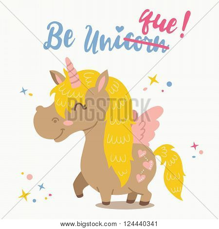 Adorable Unicorn.Vector illustration of funny motivation card with cute cartoon unicorn and inspirational text
