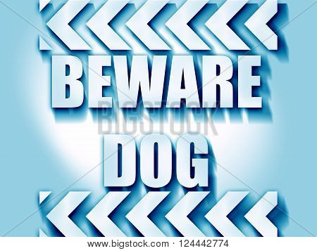 Beware of dog sign with some vivid colors