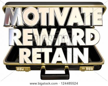Motivate Reward Retain Employees Keep Customers Workers Briefcase