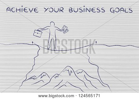 Businessman Tight Rope Walking Over A Cliff, Achieve Your Goals