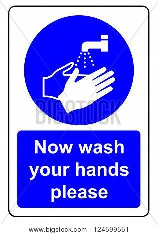 A Now wash your hands please sign