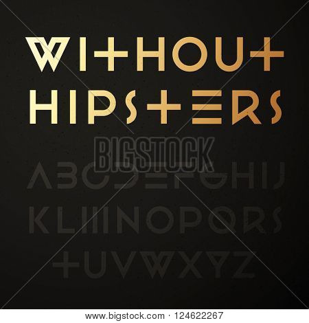 Vector hipster geometric font. Trendy sans-serif typeface. Latin alphabet from A to Z.