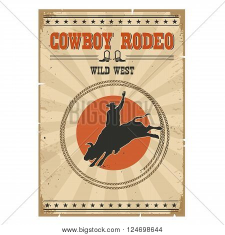 Western rodeo vintage poster.Cowboy riding wild bull on old paper background