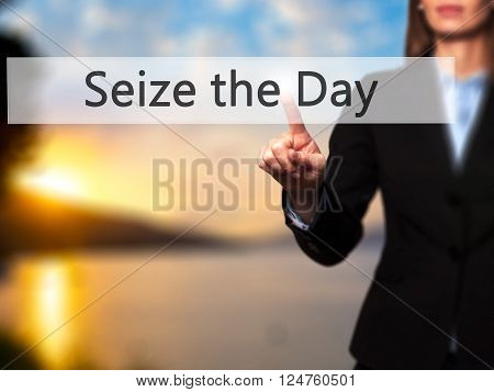Seize The Day - Businesswoman Hand Pressing Button On Touch Screen Interface.