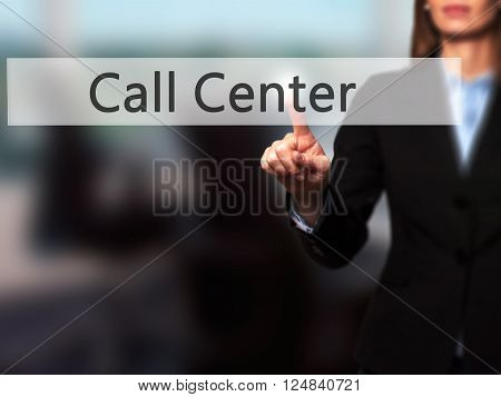 Call Center - Businesswoman Hand Pressing Button On Touch Screen Interface.