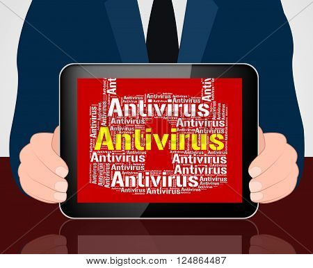 Antivirus Lock Means Malicious Software And Infected