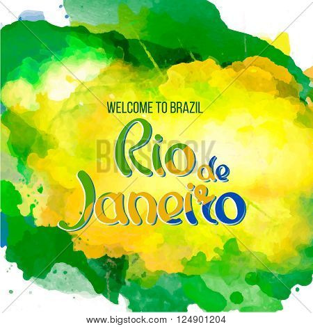 Inscription Rio de Janeiro Brazil vacation on a background watercolor stains,colors of the Brazilian flag, Brazil Carnival,watercolor paints