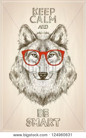 Hipster wolf portrait with glasses, hand drawn graphic illustartion. Keep calm and be smart quote card