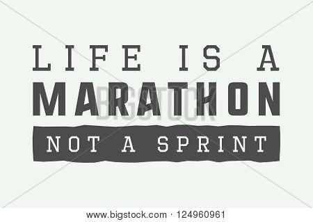 Vintage marathon sport or lifestyle slogan with motivation. Vector illustration poster