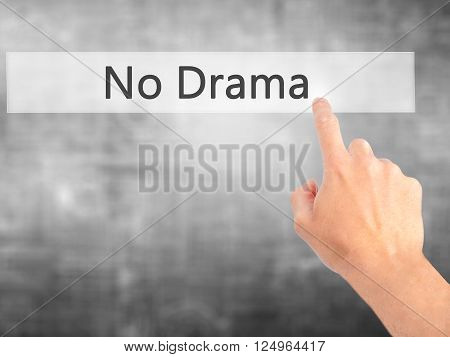 No Drama - Hand Pressing A Button On Blurred Background Concept On Visual Screen.