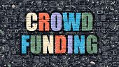Crowd Funding Concept. Crowd Funding Drawn on Dark Wall. Crowd Funding in Multicolor. Crowd Funding Concept. Modern Illustration in Doodle Design of Crowd Funding. poster