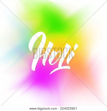 Holi. Colorful vibrant gulal powder explosion and Holi lettering. Holi festival of colors, spring, love.