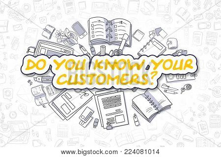 Do You Know Your Customers - Hand Drawn Business Illustration with Business Doodles. Yellow Inscription - Do You Know Your Customers - Cartoon Business Concept.