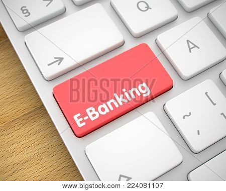 White Keyboard Keypad Showing the MessageE-Banking. Message on Keyboard Red Button. Online Service Concept with Laptop Enter Red Button on the Keyboard: E-Banking. 3D.