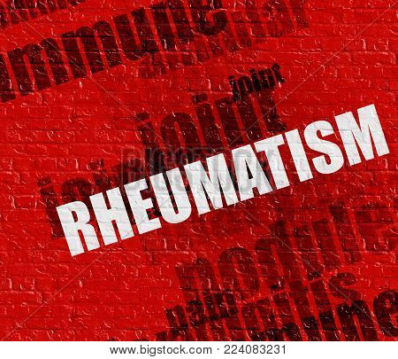 Modern medicine concept: Rheumatism - on Brickwall with Word Cloud Around . Red Brick Wall with Rheumatism on it .