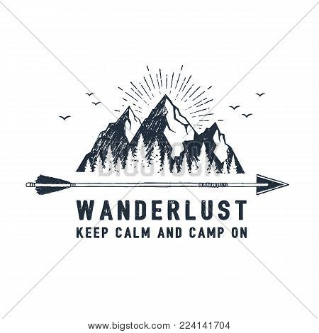 "Hand drawn travel badge with mountains textured vector illustration and "" Wanderlust. Keep calm and camp on"" inspirational lettering. poster"