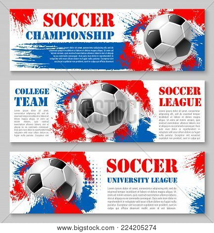 Soccer championship banners or football college team background templates design for football sport club championship. Vector soccer ball and team flag red, white and blue colors splashes