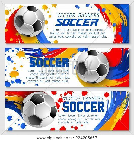 Soccer banners for football championship or fan club and sports league team. Vector backgrounds of yellow, blue and red color splash soccer ball goal for international football cup tournament