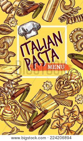 Italian pasta restaurant menu sketch design template. Vector poster of Italy cuisine macaroni, lasagna or spaghetti and fettuccine, traditional ravioli or pappardelle and farfalle or tagliatelle