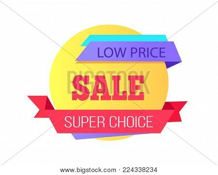 Low price super choice sale advertising banner vector illustration with colorful pattern with promotion text, red tape isolated on white background