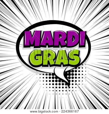 Mardi Gras carnival Comic text speech bubble balloon. Pop art style wow banner message. Comics book font sound phrase template. Halftone strip vector illustration funny colored design.