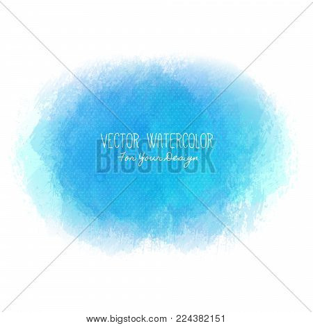 Bright stain. Pseudo watercolor. Paint texture. Colorful daub. It can be used as background for text for card, cover, invitation, banner, T-shirt. Blue colors. Vector illustration, eps10