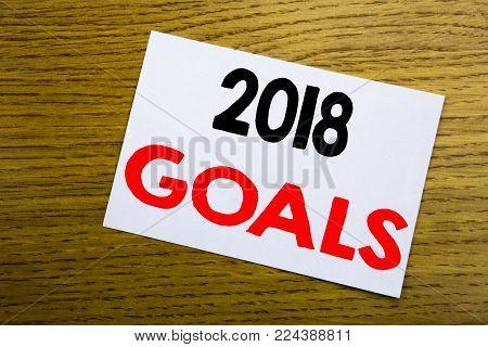 Handwritten Text Caption Showing 2018 Goals. Business Concept Writing For Financial Planning, Busine