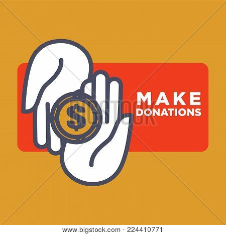 Make donations agitative poster with hands that hold big gold coin isolated cartoon flat vector illustration on white background. Charity and financial aid for people in need advertisement banner.