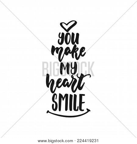 You make my heart smile - hand drawn lettering phrase isolated on the white background. Fun brush ink inscription for photo overlays, greeting card or print, poster design