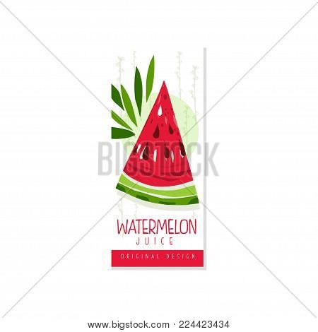 Original juice label with piece of juicy watermelon. Colorful card with sweet summer fruit. Graphic design for packaging products or promo banner. Hand drawn vector illustration isolated on white.
